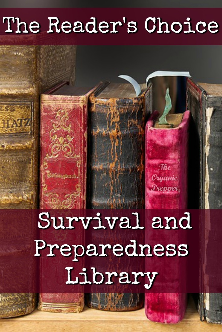 Here is an amazing list of books to add to your survival and preparedness library. They\'re all recommended by YOU, the readers!