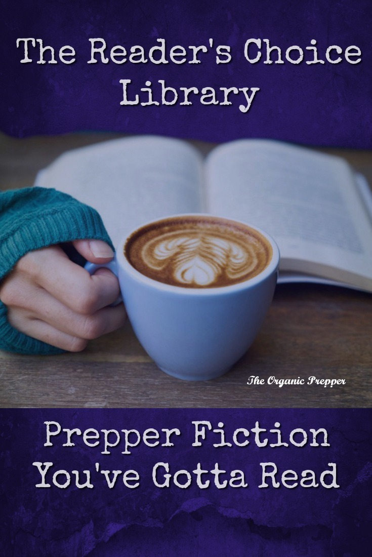 Looking for a new prepper book or series to read?  Here are the top 40 Reader\'s Choice options for prepper fiction. | The Organic Prepper