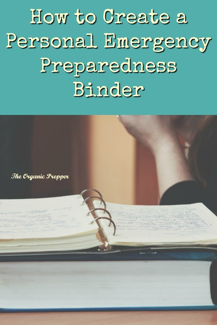 In a disaster situation, having your personal information and documents organized in a binder will make things a whole lot easier. | The Organic Prepper