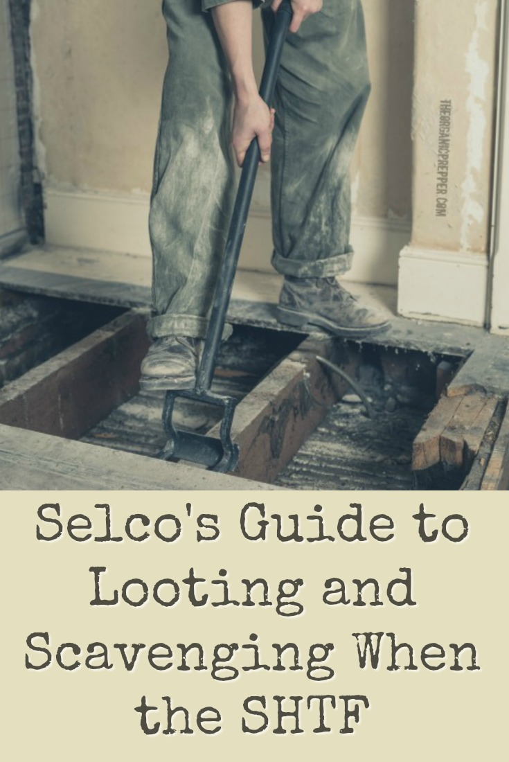 Looting and scavenging aren't just for bad guys when the SHTF. Selco says you need to have a plan because with a new reality comes new rules.  | The Organic Prepper