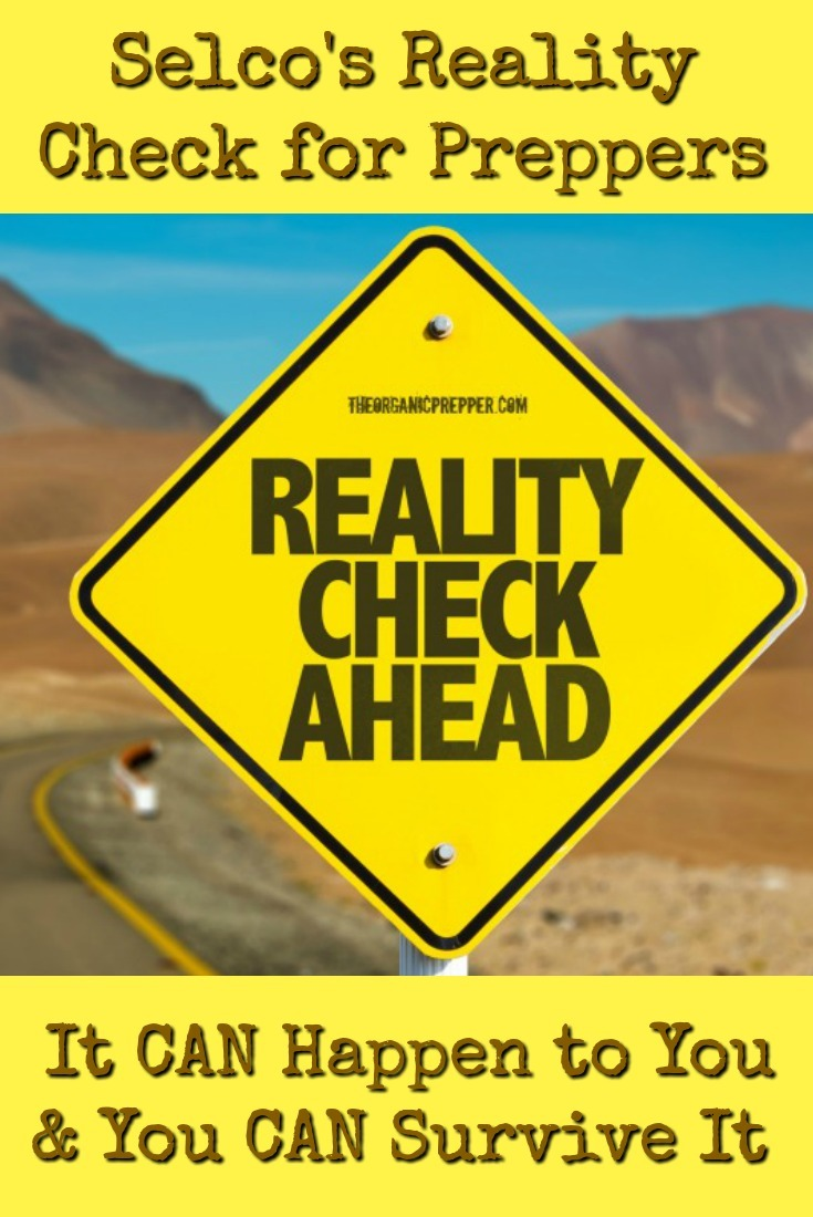 Selco\'s Reality Check for Preppers: It CAN Happen to You and You CAN Survive It