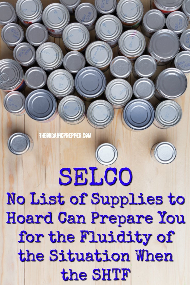 SELCO: No List of Supplies to Hoard Can Prepare You for the Fluidity of the Situation When the SHTF