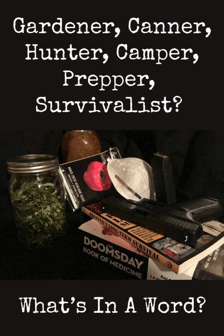 Gardener, Canner, Hunter, Camper, Prepper, Survivalist? How you describe yourself is important. It can protect your privacy and help you network. | The Organic Prepper