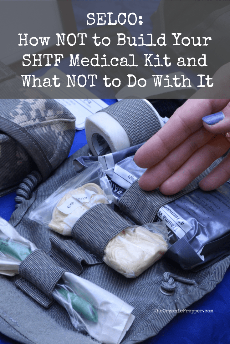 SELCO: How NOT to Build Your SHTF Medical Kit and What NOT to Do With It