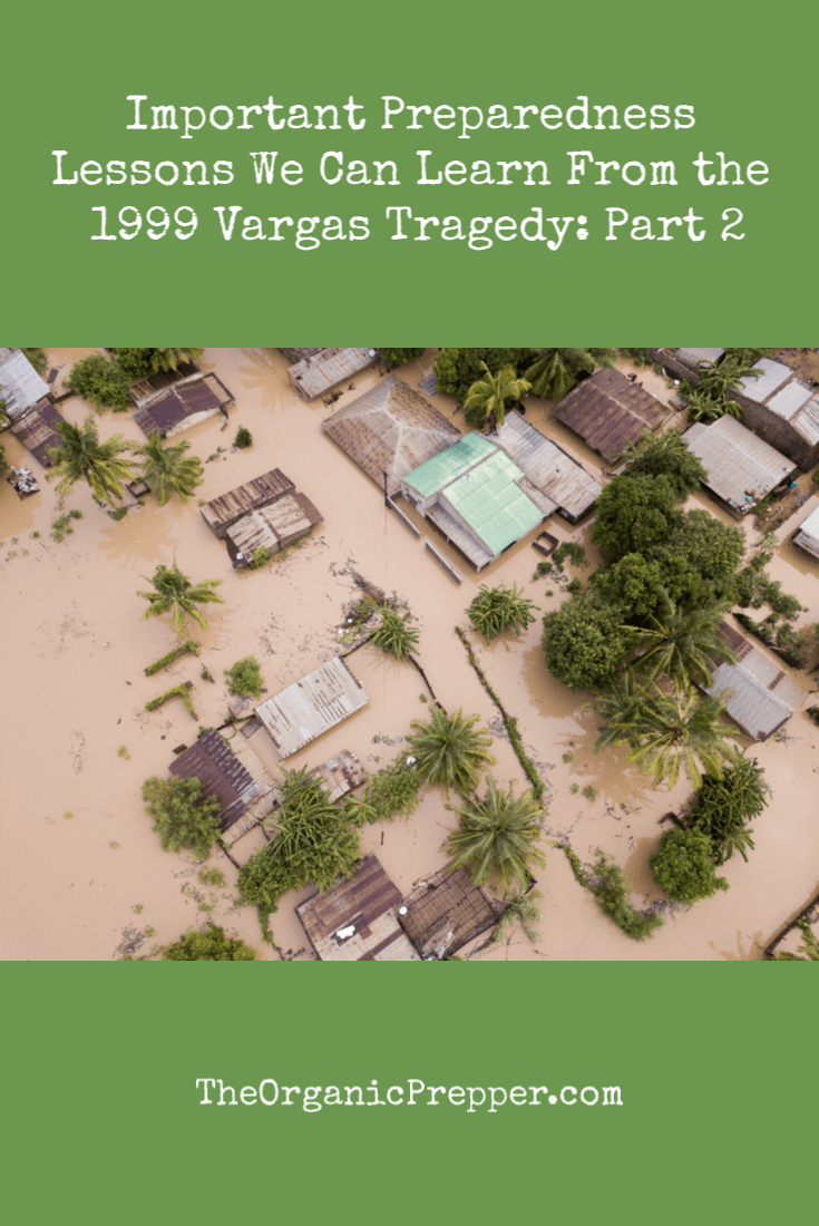There are important preparedness lessons to learn from the Vargas Tragedy. In part one, we covered the first four lessons. In this article, we will discuss the fifth lesson.