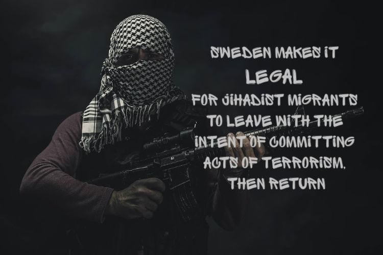 Sweden Makes It LEGAL for Jihadists to Leave & Commit Acts of Terrorism