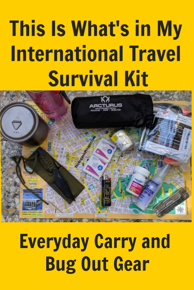When you travel internationally, you have to have a kit that is compact and abides by local regulations. Here\'s a glimpse into an EDC kit and bug-out bag.   The Organic Prepper