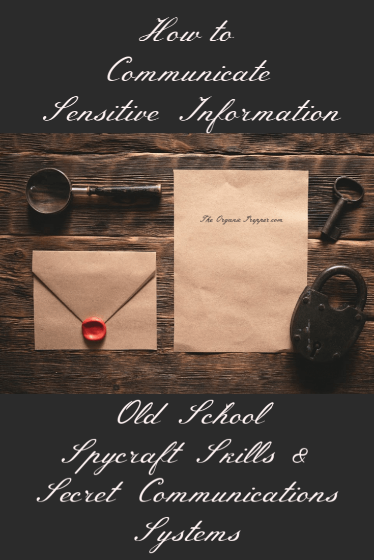Wondering how to communicate sensitive information completely off the grid? Check out these old school spycraft skills and secret communication methods. | The Organic Prepper