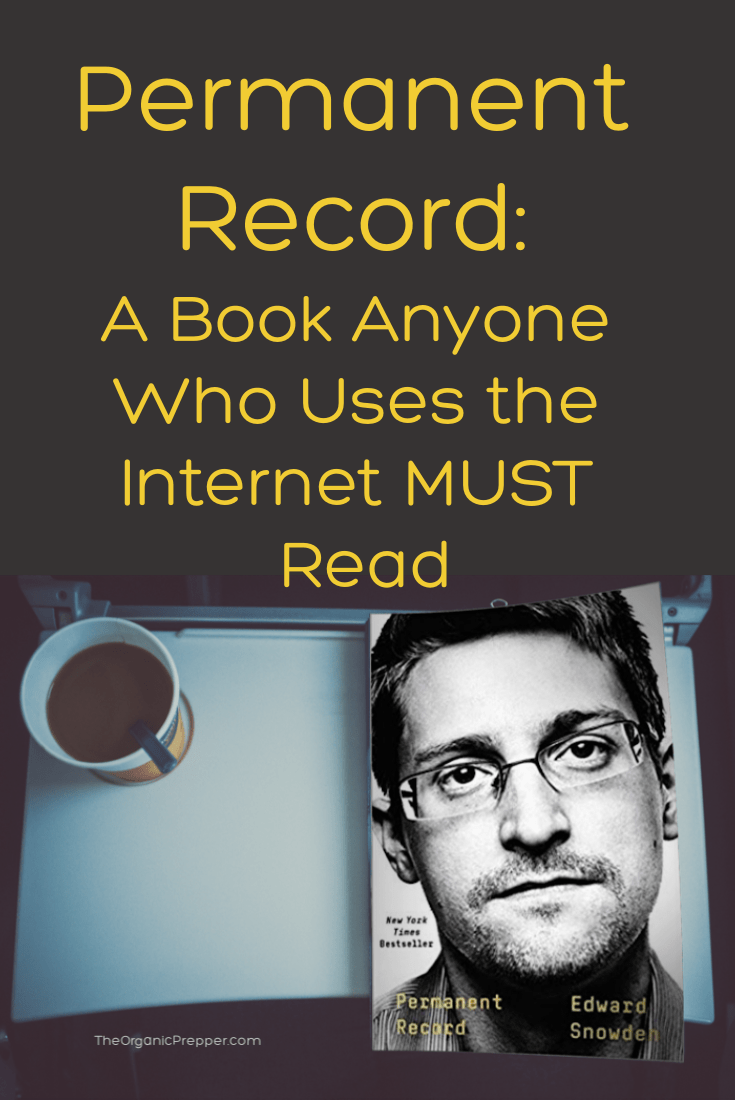 Permanent Record: A Book Anyone Who Uses the Internet MUST Read