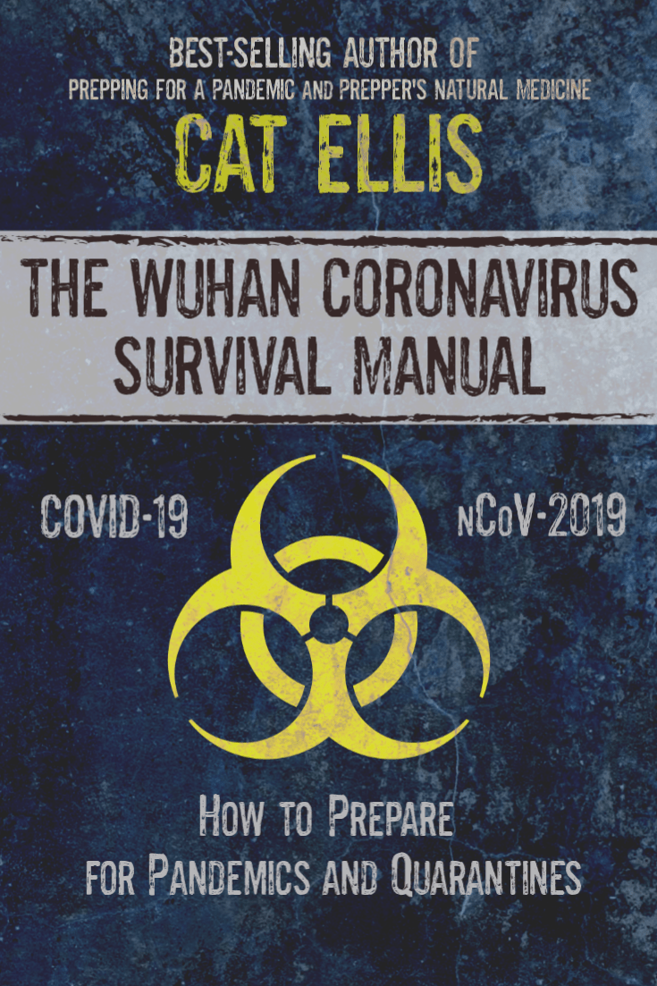 Cat Ellis, the best-selling author of Prepper\'s Natural Medicine, has written a guide to prepping for Covid-19 and what we could expect in a pandemic. | The Organic Prepper