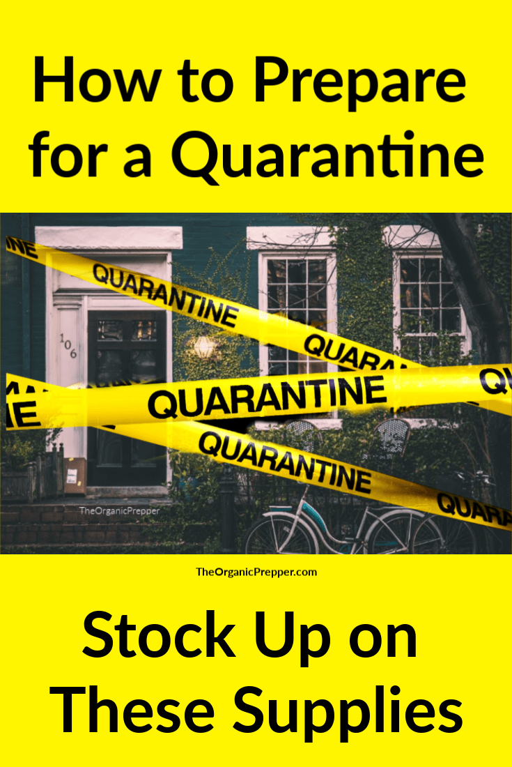 Do you have the supplies that you need if you had to stay home for a month or longer due to a quarantine? Here\'s what you should stock up on  just in case the coronvirus spreads and mandatory quarantines are imposed. It\'s important to be prepared for Covid19.  | The Organic Prepper