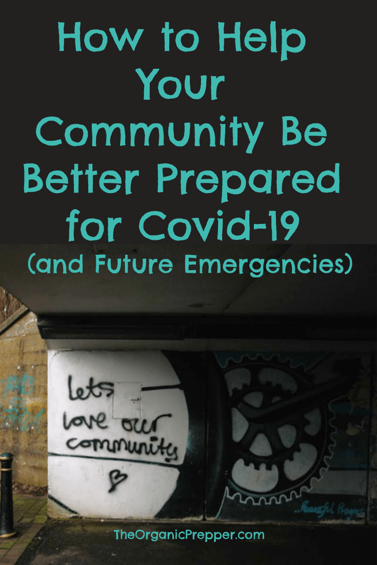 If you're already prepared, reach out to support people who are new to the concept and give your community a better chance of seeing less suffering from Covid-19 and future emergencies, too. | The Organic Prepper