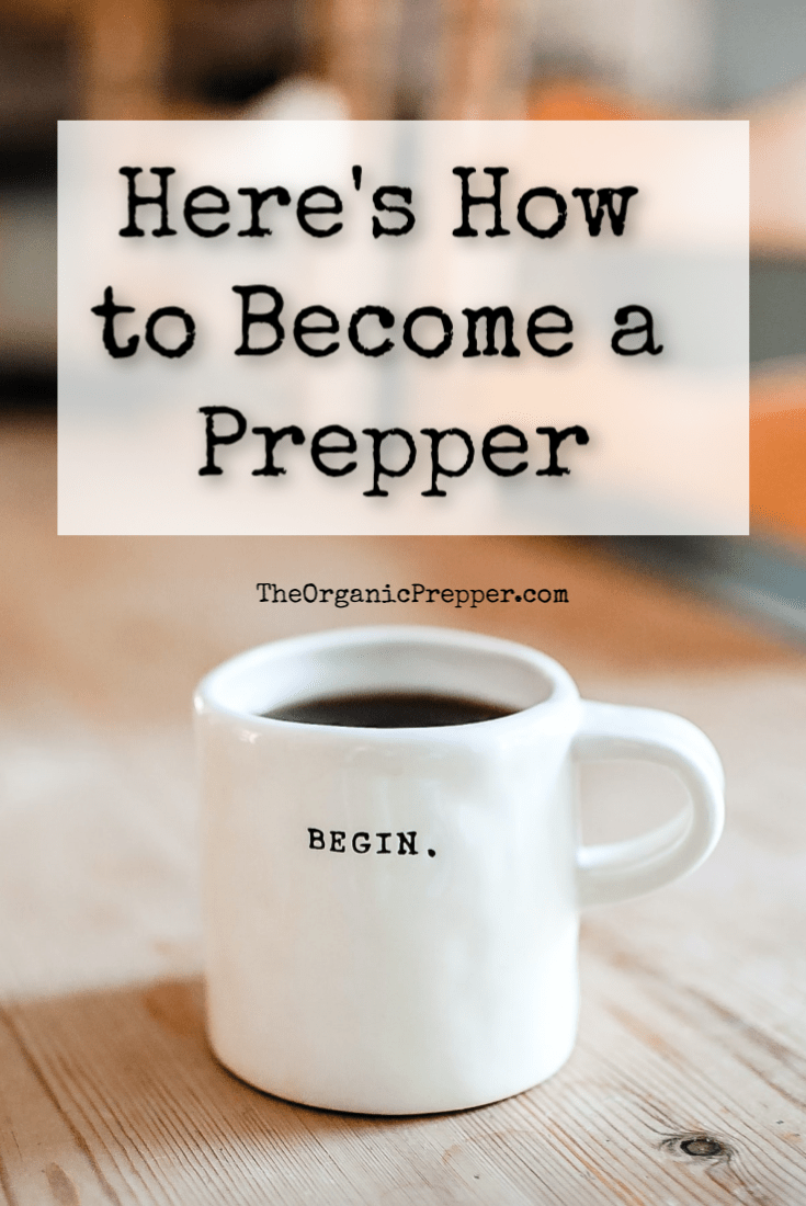 Have recent events inspired you to become better prepared? Here\'s a friendly guide for those who want to become a prepper but don\'t know where to start. | The Organic Prepper  #getprepared #prepping #prepper #startprepping