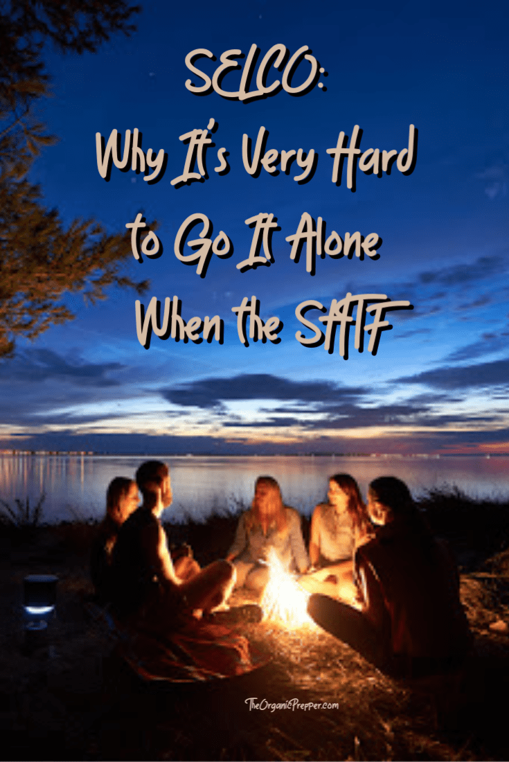 SELCO: Why It's Very Hard to Go It Alone When the SHTF