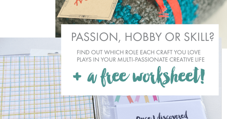 Are your crafts passions, hobbies, or useful skills?