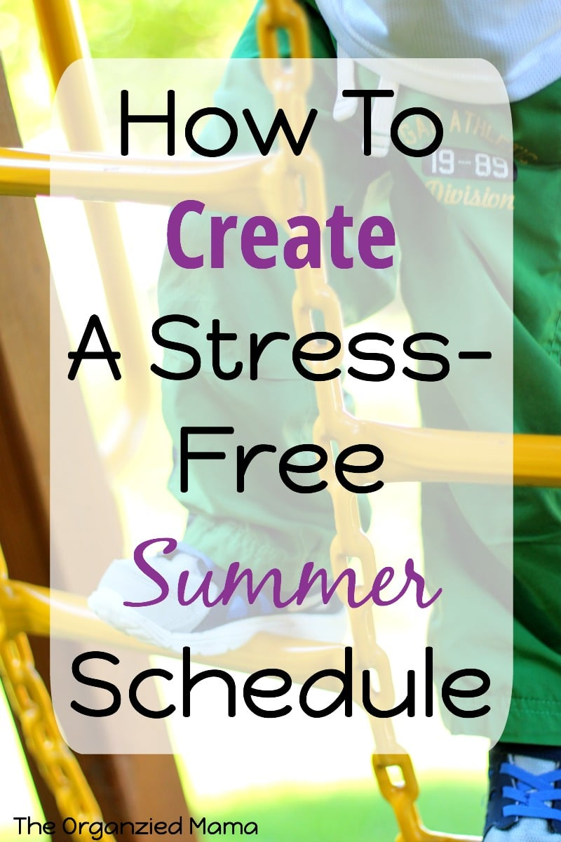How To Create Stress Free Summer Schedule