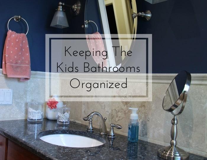 Back To School Challenge - Keeping The Kids Bathroms Organized