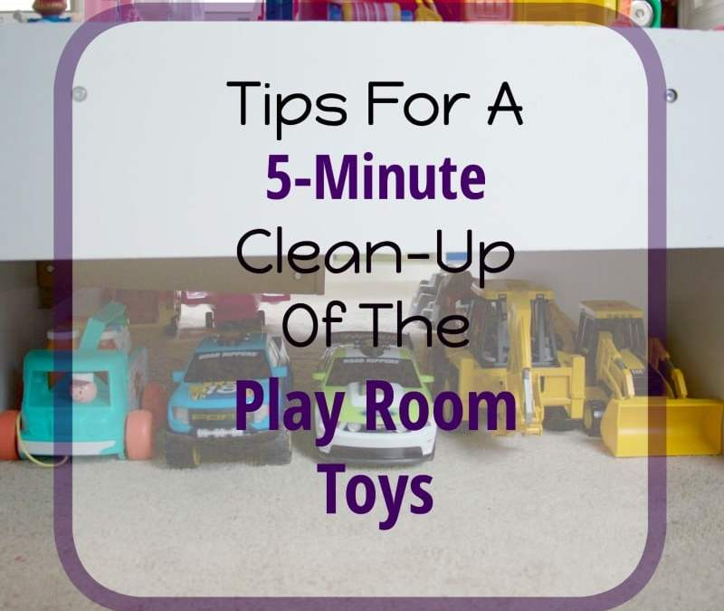 Tips For A 5-Minute Clean-Up Of The Play Room