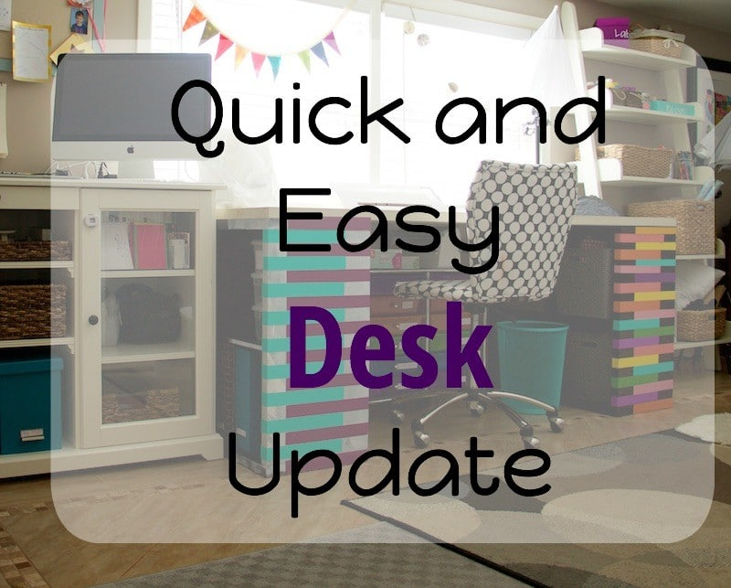 Quick and Easy Desk Update