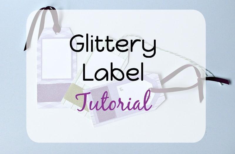 Glittery Label Tutorial