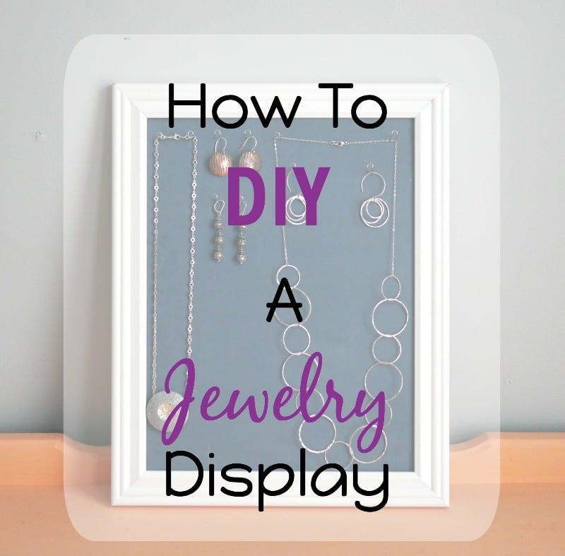 How To DIY A Jewelry Display