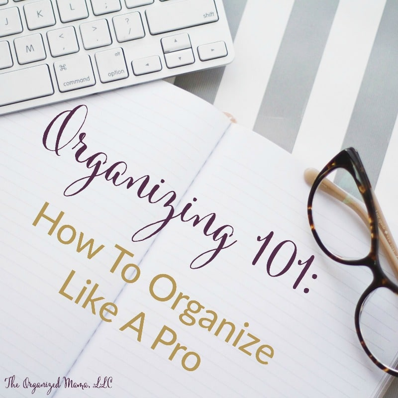 organizing 101 how to organize like a pro