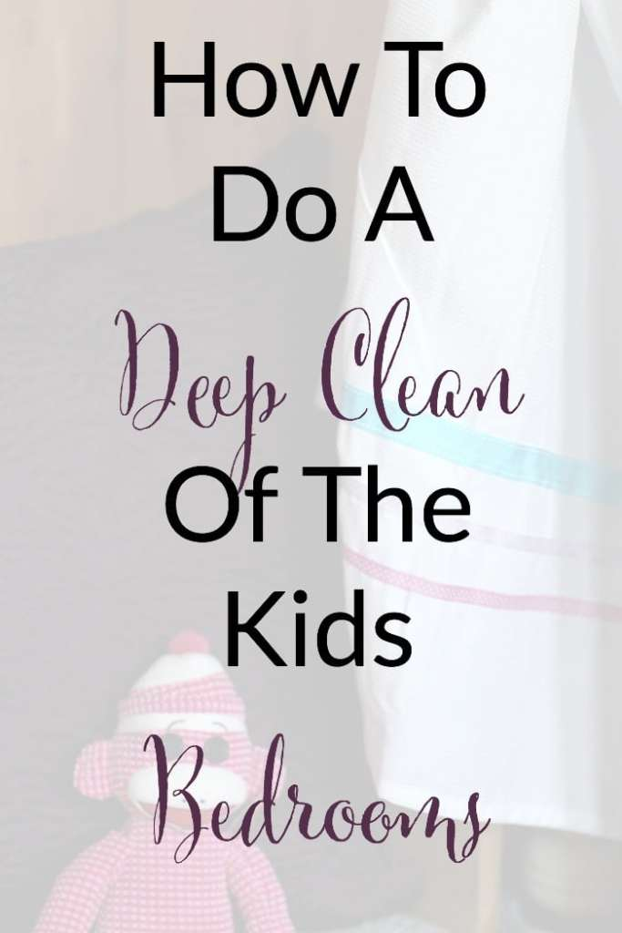 how to do a deep clean of the kids bedrooms