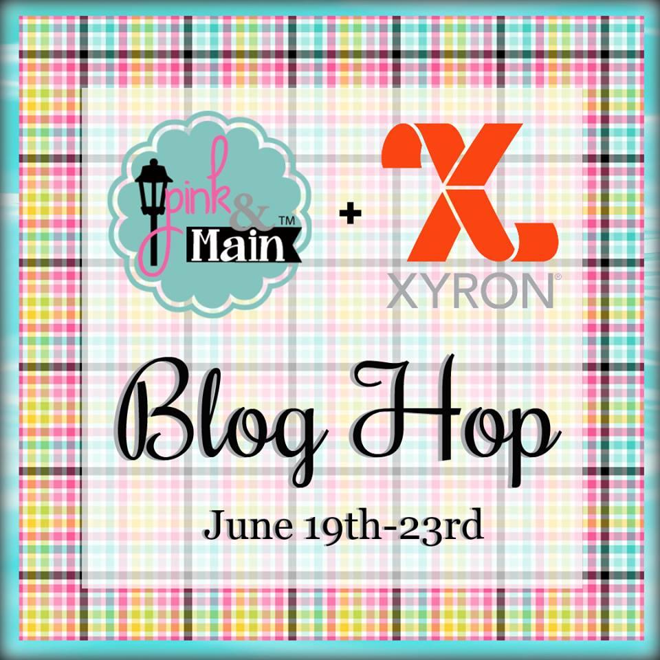 Pink and Main Xyron Blog Hop
