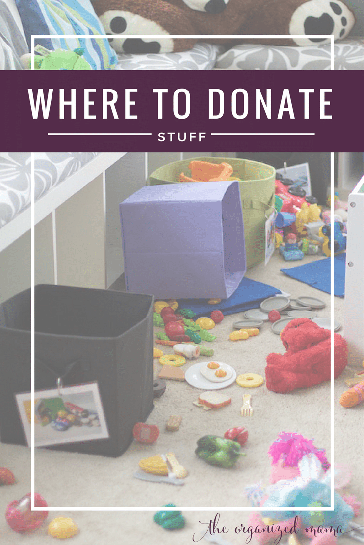 Where To Donate Your Stuff - The Organized Mama