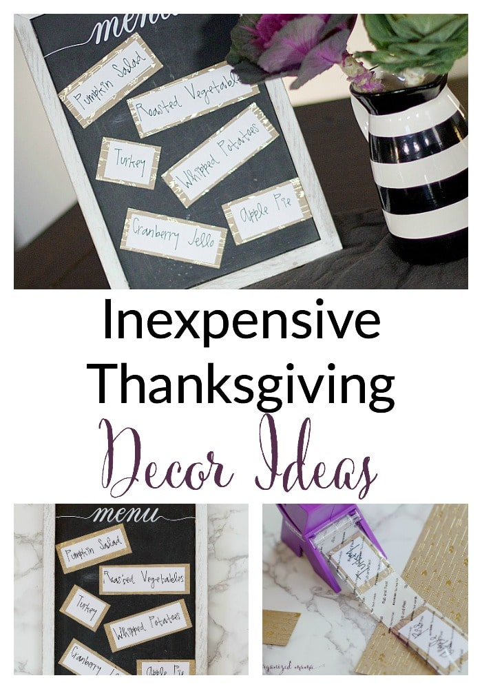 Add character to your Thanskgiving table with these inexpensive Thanksgiving decor ideas! Use repositionable stickers for a handwritten menu and more! #thanksgiving #decor