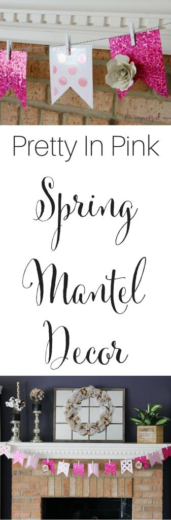 Give your home some pink for spring with these easy spring mantel decor ideas. Use the Xyron Creative Station to turn paper into stickers and add a banner to your mantel, along with adding greens and pops of pink! #springmantel #pinkbanner