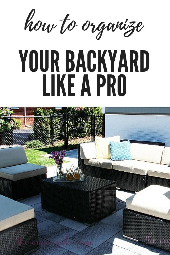 Professional organizer, The Organized Mama, shares her tips for how to organize your backyard with easy and tangible ideas that can work in any backyard space! #patio #organize