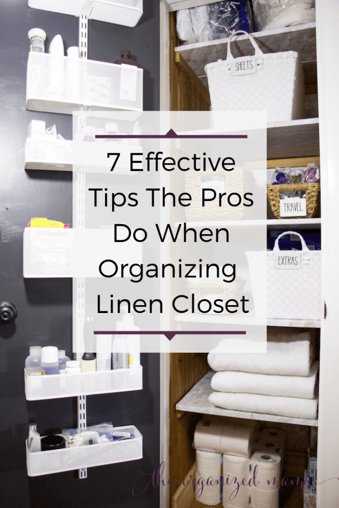 Open door of linen closet with text overlay that says 7 effective tips the pros do when organizing linen closets