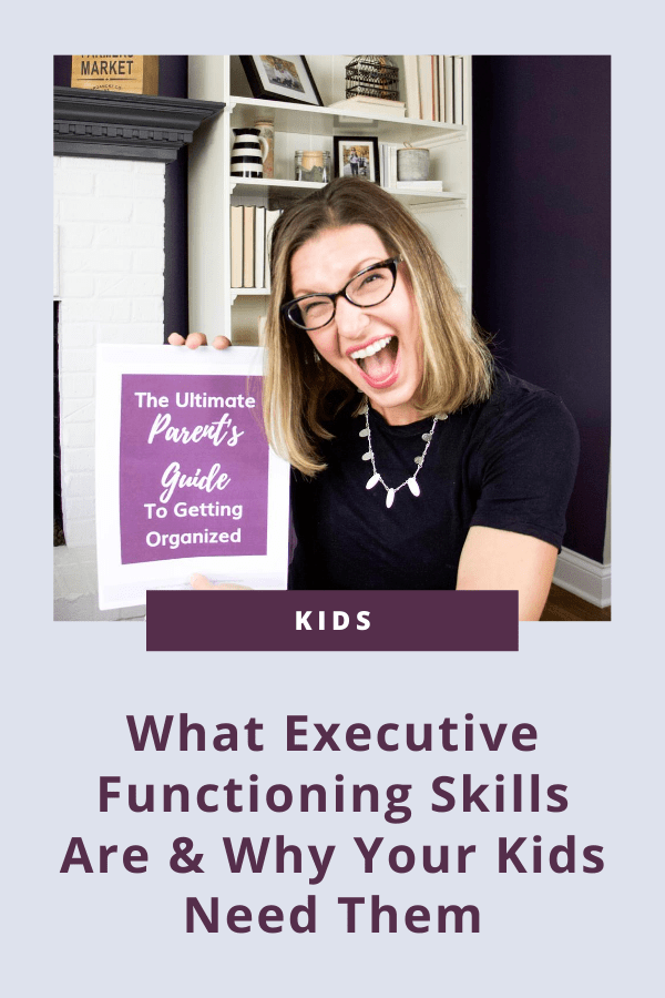 What Executive Functioning Skills Are And Why Your Kids Need Them #organizedkids