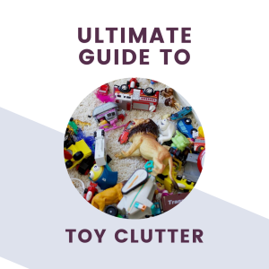 ultimate guide to tackling toy clutter text + graphic