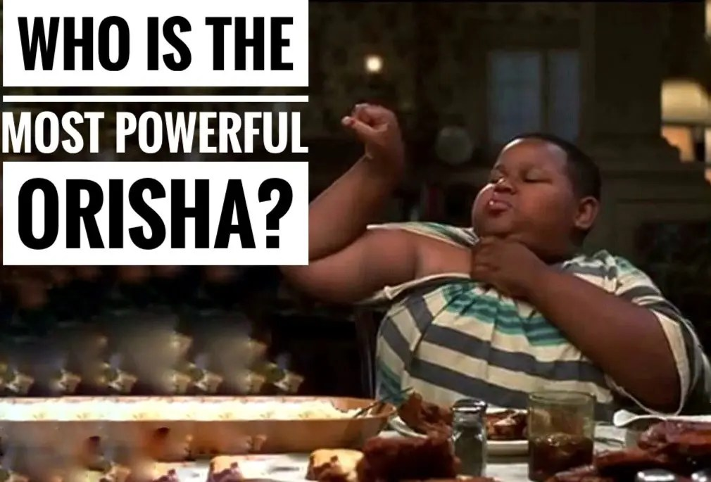 Who is the Most Powerful Orisha?