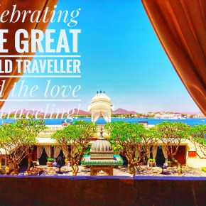 Celebrating the Great World Traveller and the love for Traveling!