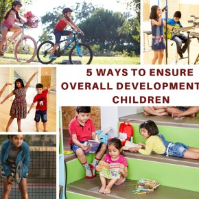 Working Parents, 5 ways to Ensure Overall Development of Children & We Aren't Talking Food Here!