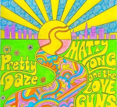 Matty Long and the Love Guns Pretty Daze cover