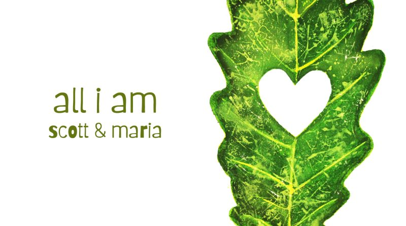 Scott & Maria All I Am artwork