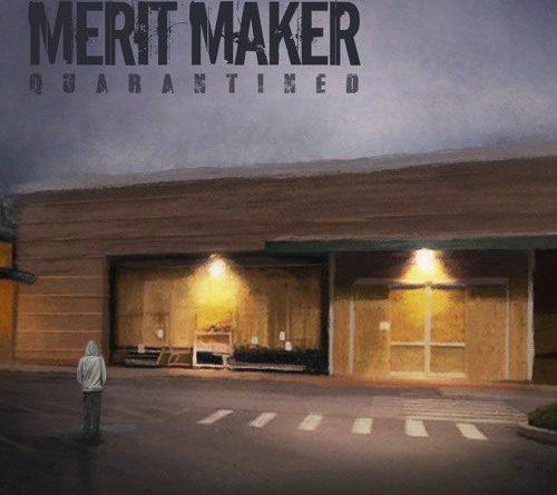 merit maker quarantined ep