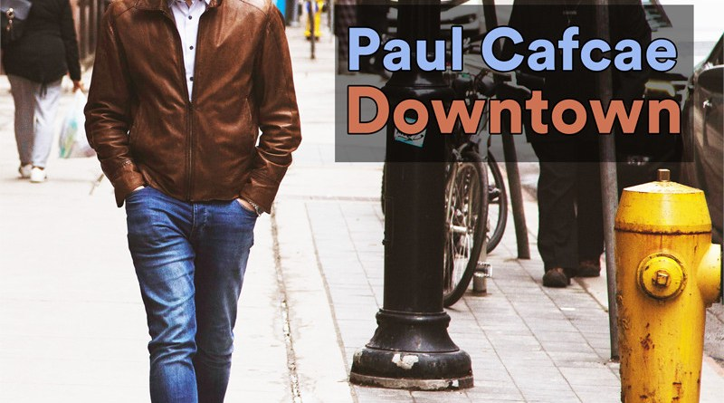 Paul Cafcae Downtown single cover
