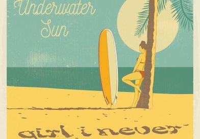 UnderwaterSun Girl I Never Knew single cover