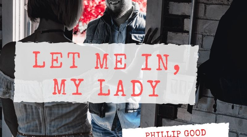 Phillip Good Let Me In My Lady single cover
