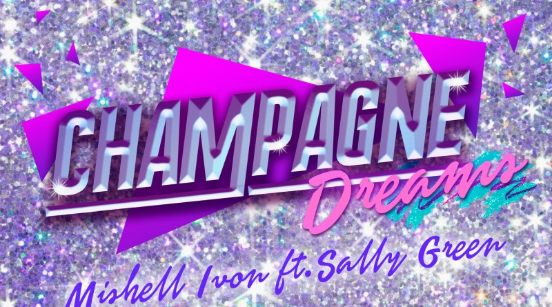 Mishell Ivon Champagne Dreams single cover
