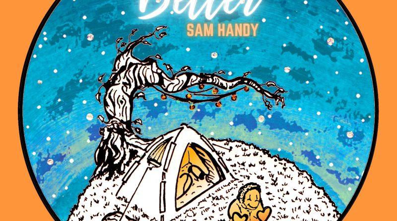 Sam Handy Better