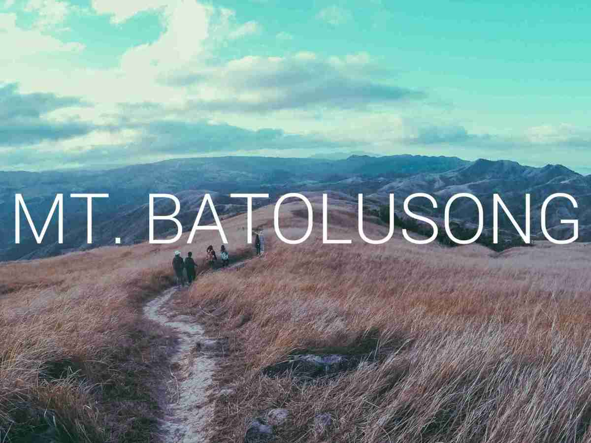 Hiking Guide to Mt. Batolusong With Sample Itineraries