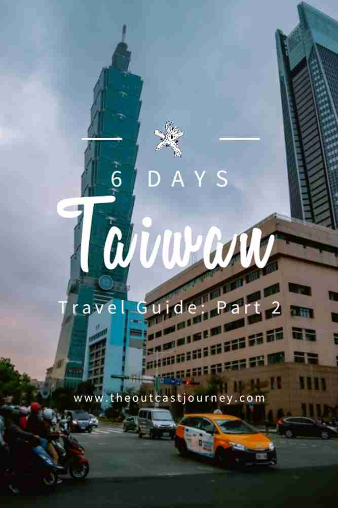 6 Days Taiwan Travel Guide and Itinerary: Part Two - The Outcast Journey