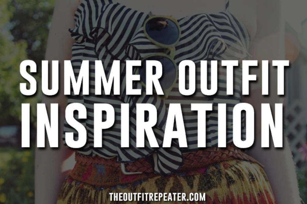 summer outfit inspiration 10 outfit ideas