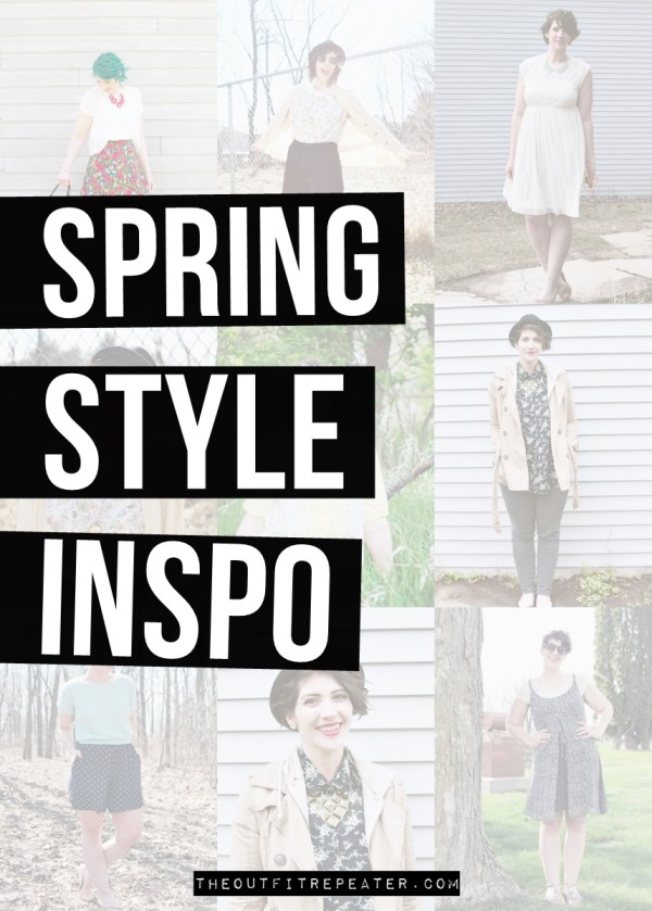The best of spring styles from The Outfit Repeater blog archive